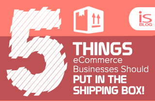 5 Things eCommerce Businesses Should Put in the Shipping Box -featured