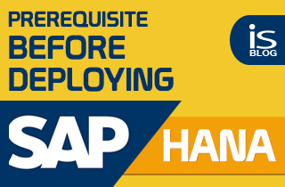 Prerequisite before deplying SAP HANA-featured