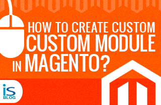 Creating Custom Module in Magento -featured