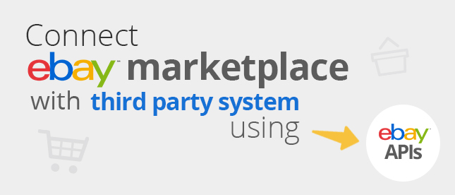 Connect eBay Marketplace with third party systems using eBay APIs