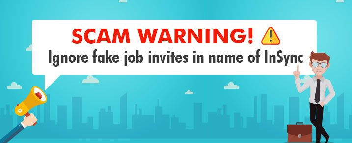 Scam Warning! Ignore fake job invites in name of InSync