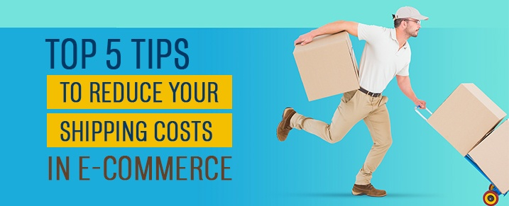 Top 5 tips to reduce your shipping costs in ecommerce