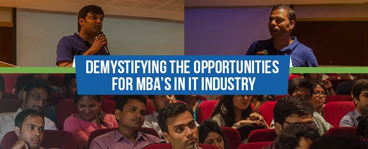 Demystifying the opportunities for MBA's in IT industry