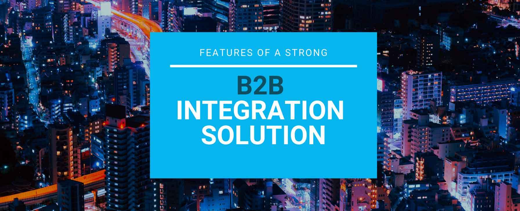 features-of-b2b-integration-solution