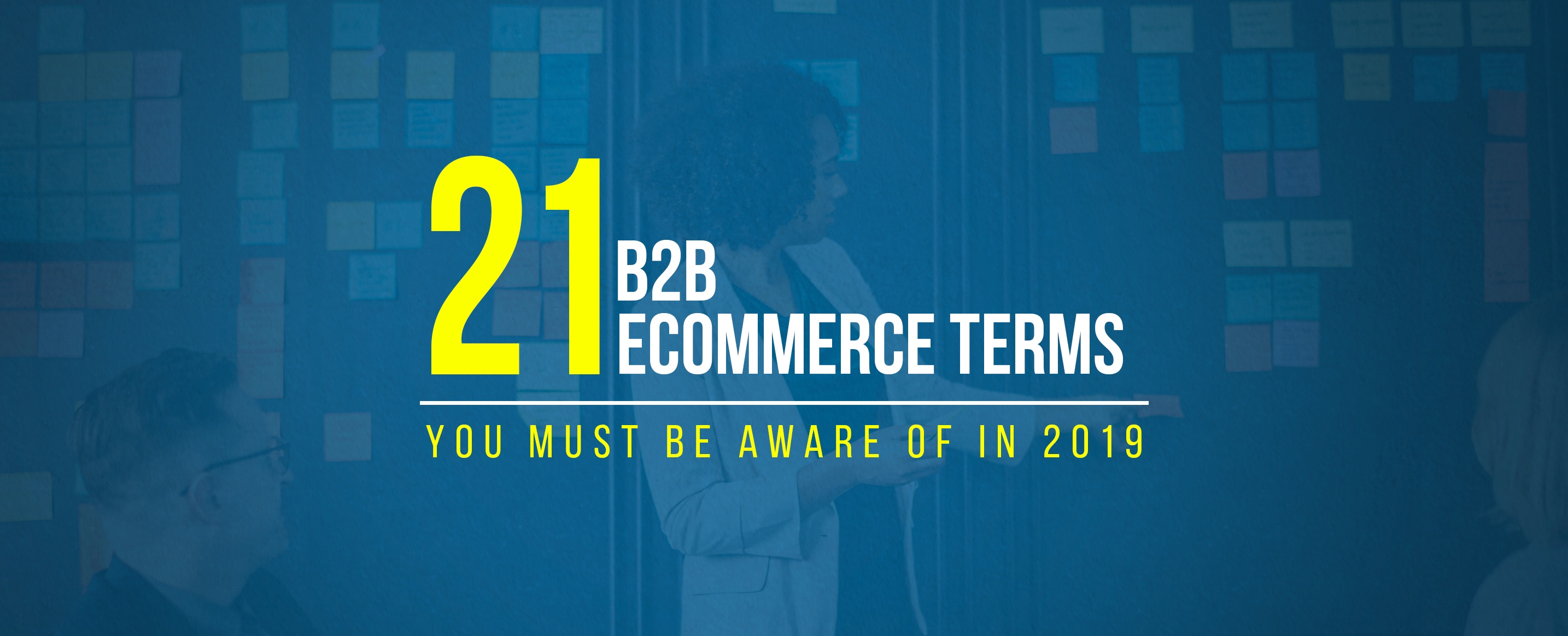 B2B-Ecommerce-Terms-You-Must-be-Aware-of-in-2019