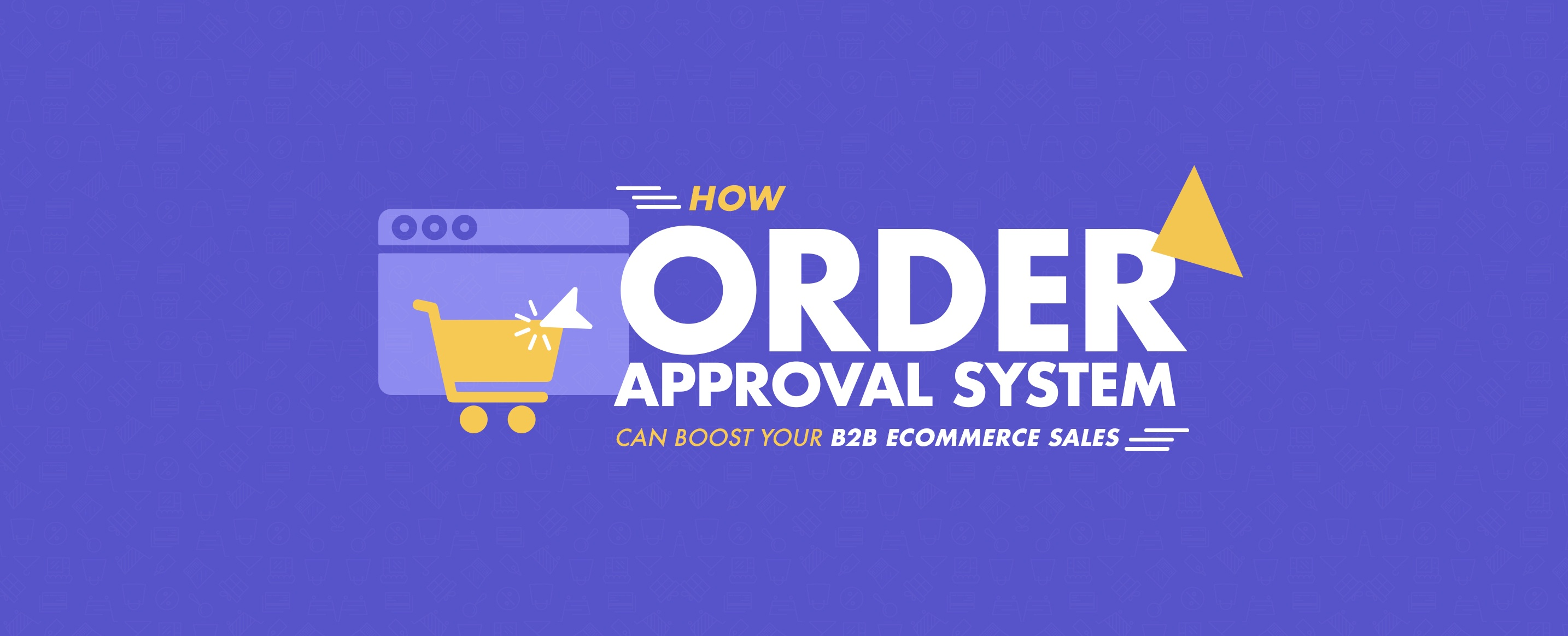 How-Order-Approval-System-can-Boost-your-B2B-Ecommerce-Sales