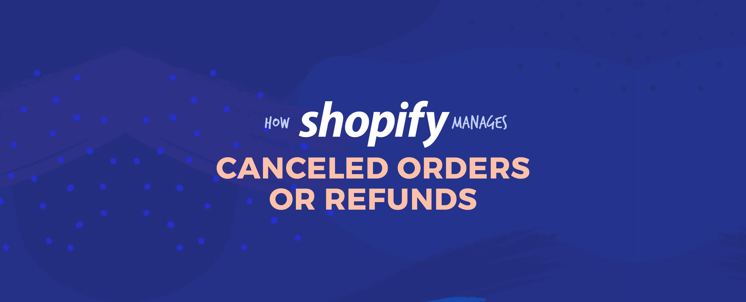 How-Shopify-Manages-Canceled-Orders-or-Refunds