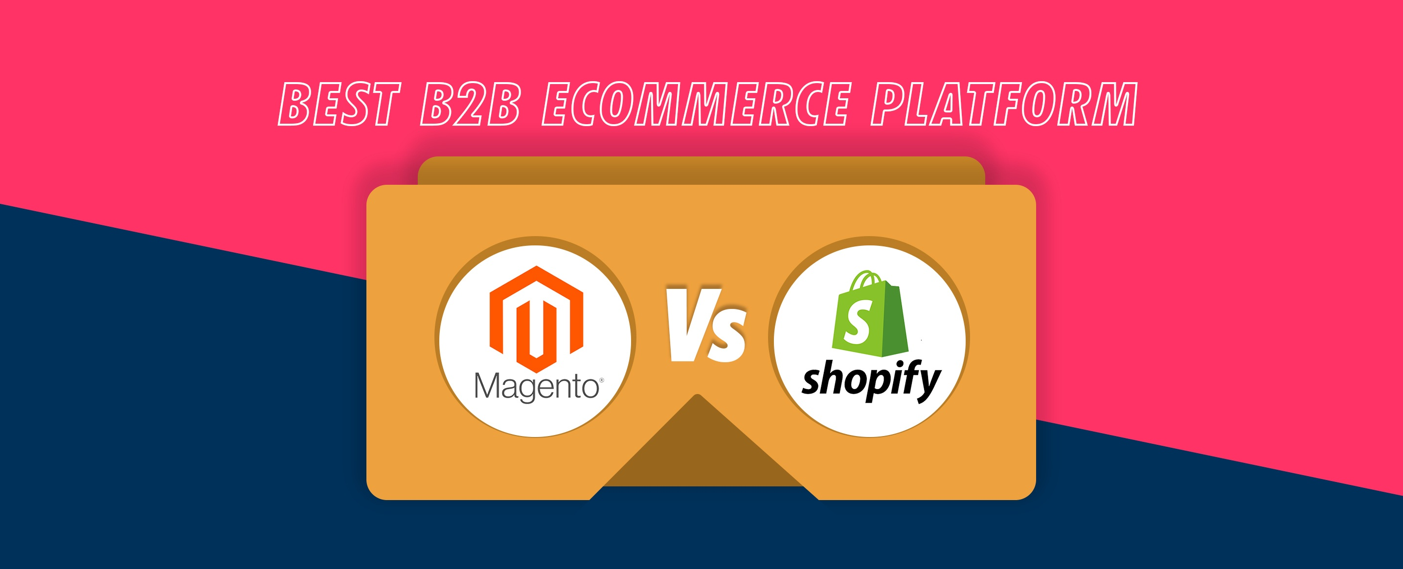 Magento-Vs-Shopify-Best-B2B-Ecommerce-Platform