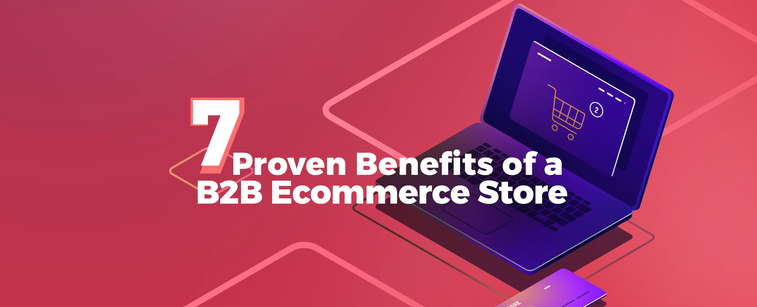 7-Proven-Benefits-of-a-B2B-Ecommerce-Store