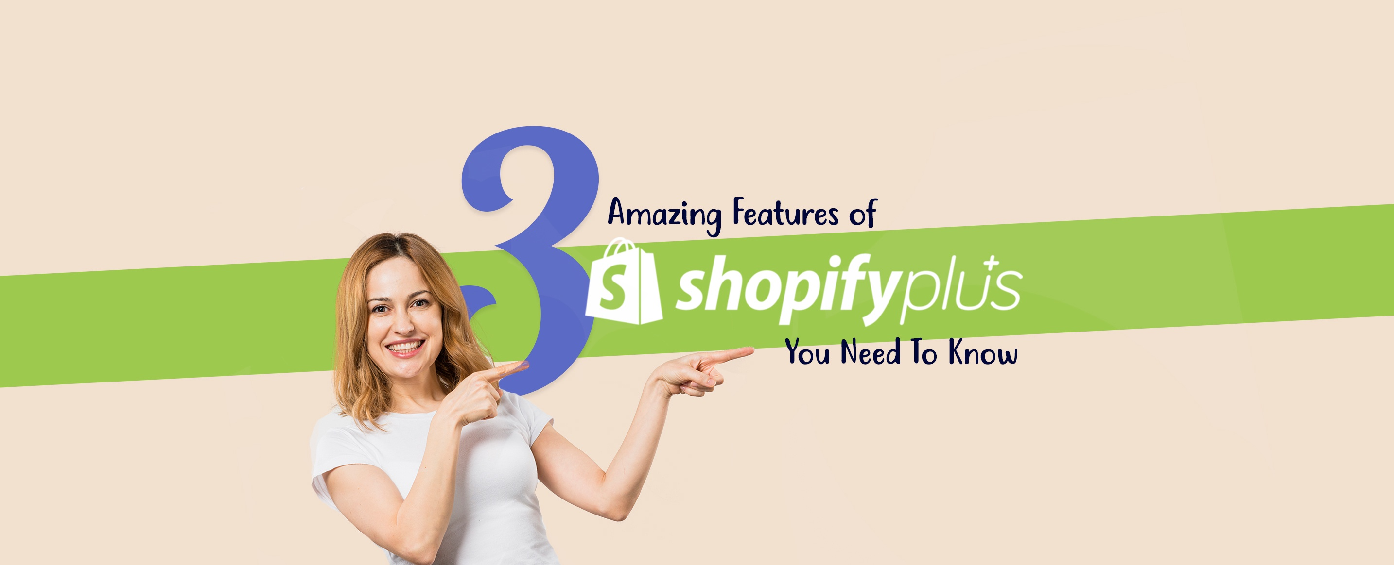 3-Amazing-Features-Of-Shopify-Plus-You-Need-To-Know