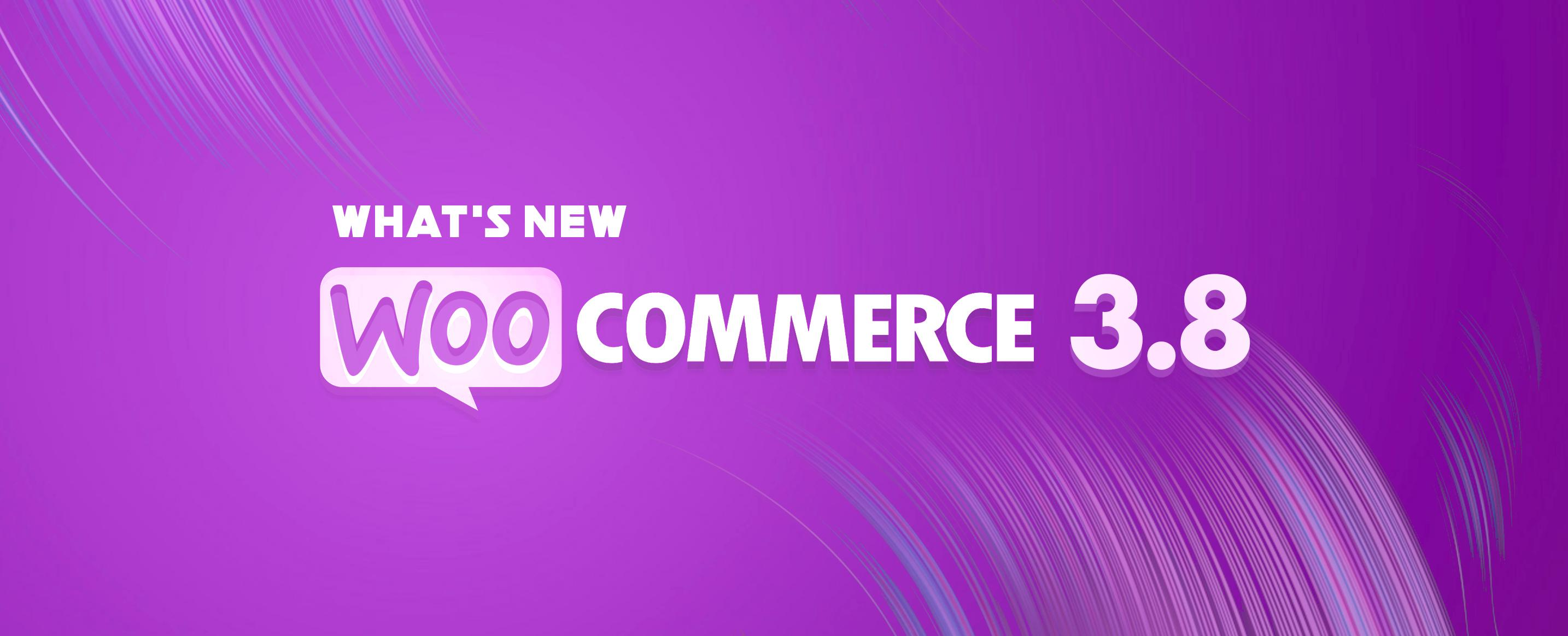 what's-new-woocommerce3.8