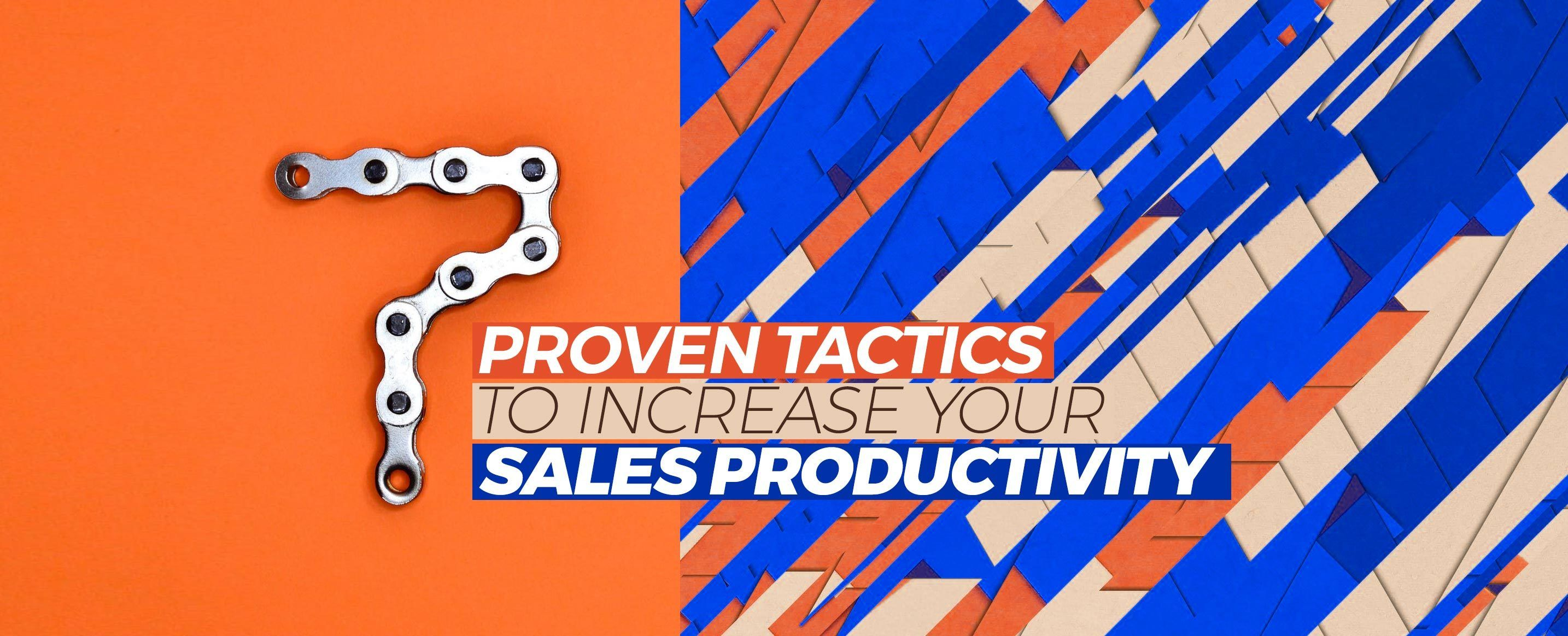 7-Proven-Tactics-To-Increase-Your-Sales-Productivity