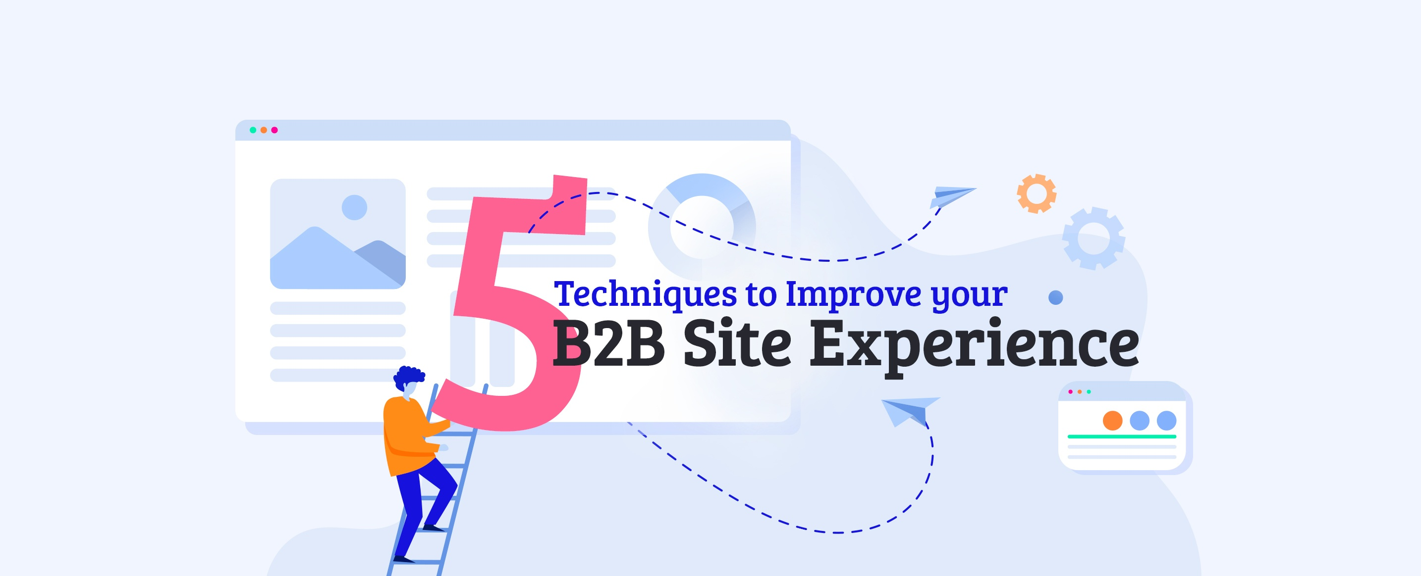 5-Techniques-to-Improve-your-B2B-Site-Experience