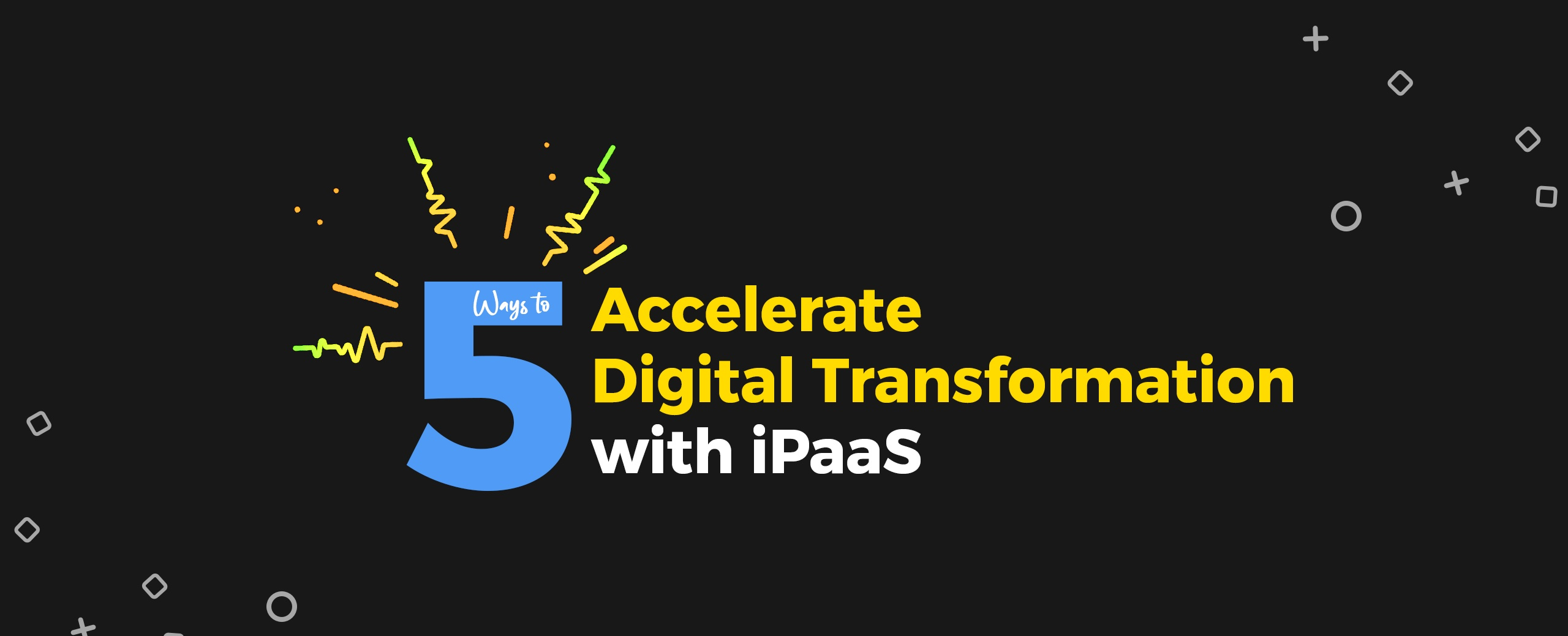 5-Ways-to-Accelerate-Digital-Transformation-with-iPaaS