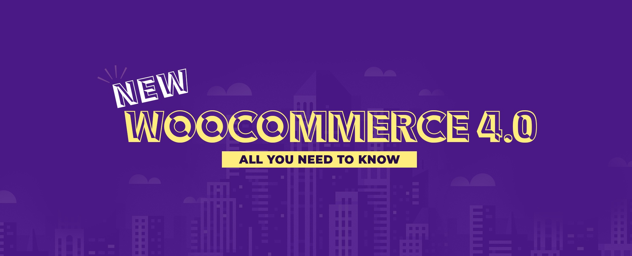 WooCommerce 4.0 Released - All You Need to Know copy