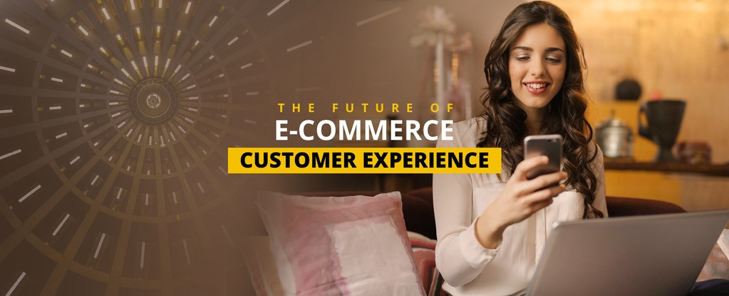 the-future-of-ecommerce-customer-experience