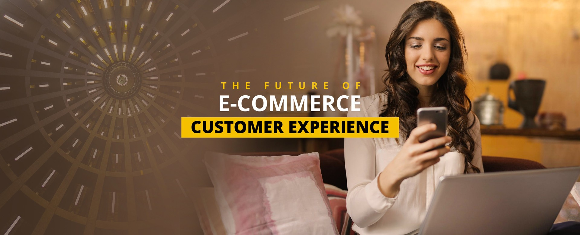 The Future of eCommerce Customer Experience