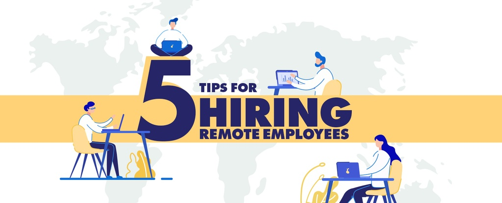 5 Tips for Hiring Remote Employees - The Ultimate Guide copy