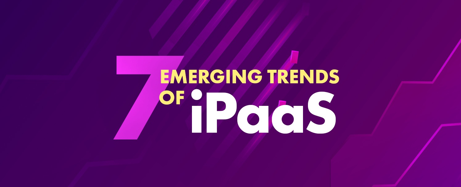 7 Emerging Trends of iPaaS-copy