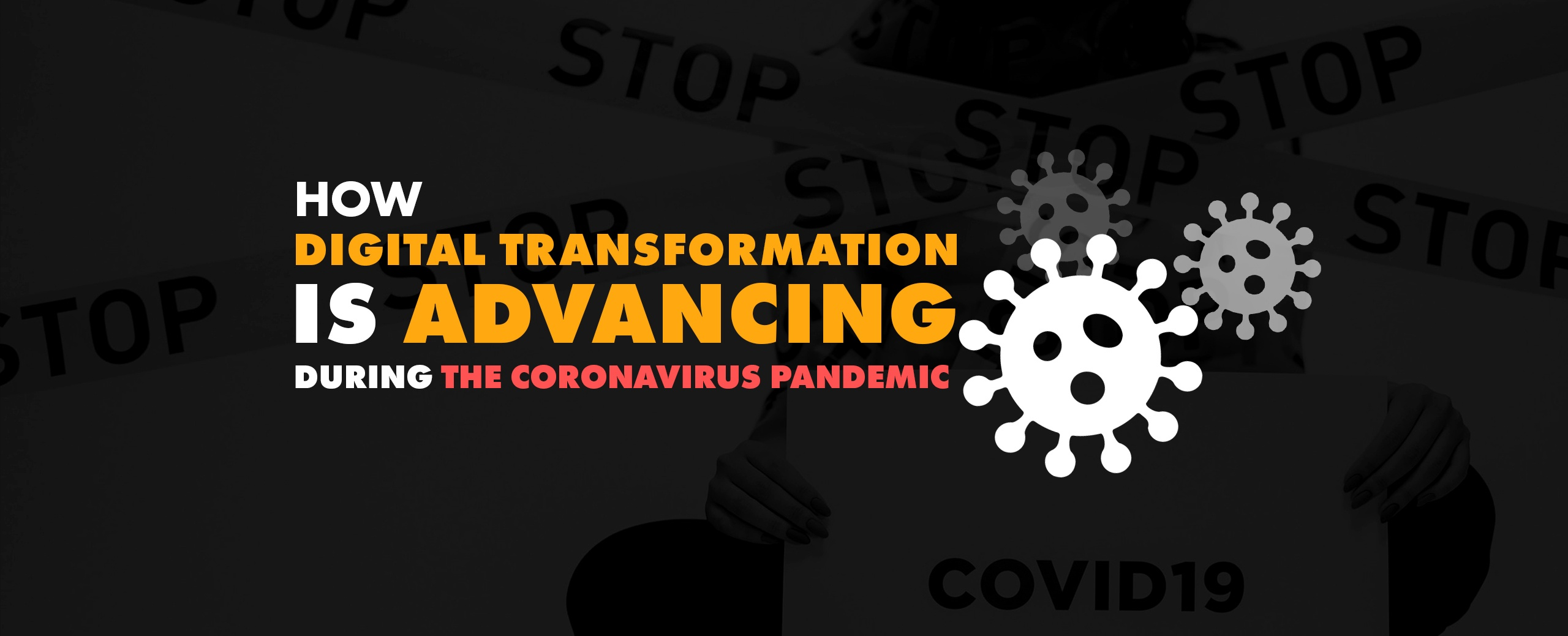 How Digital Transformation is Advancing during the Coronavirus Pandemic