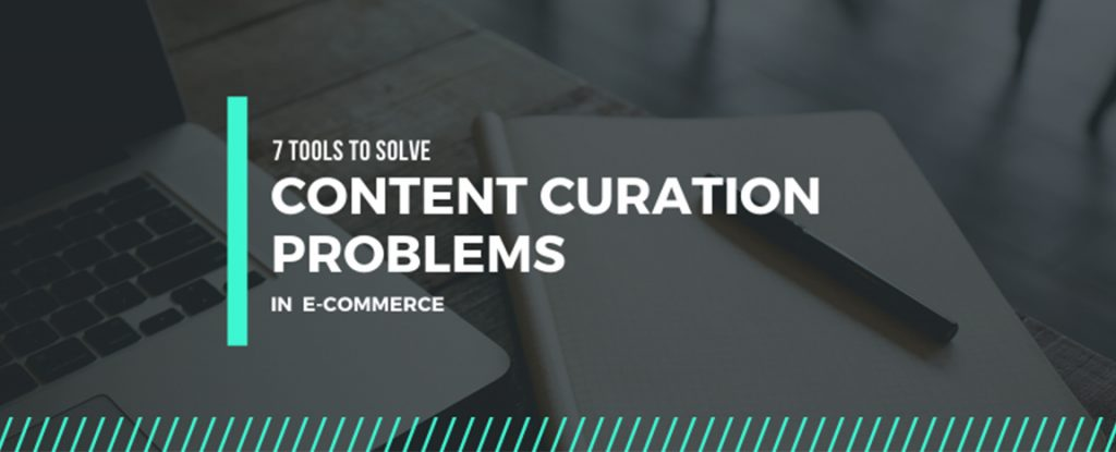 solve-content-curation-problems-in-ecommerce