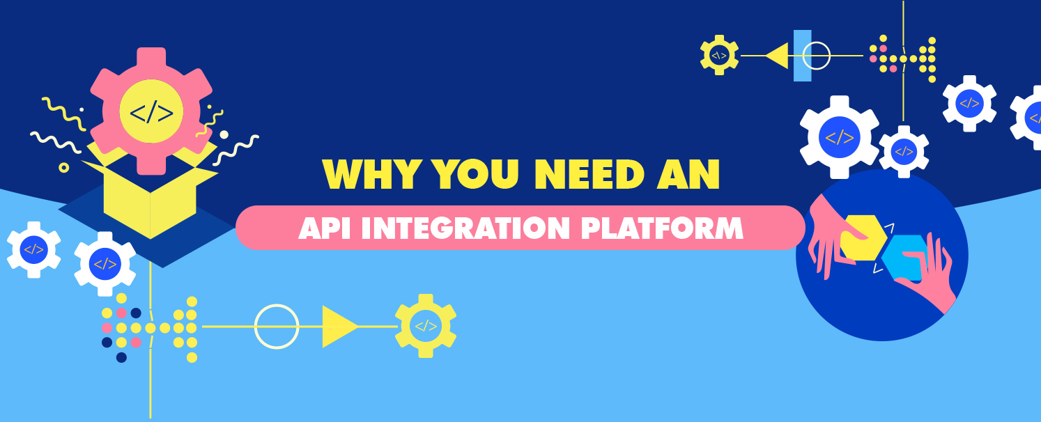 why-you-need-api-integration-platform-for-your-business