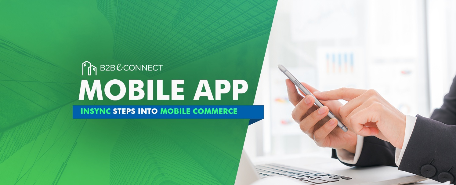 B2BeCONNECT Mobile App - InSync steps into Mobile Commerce copy