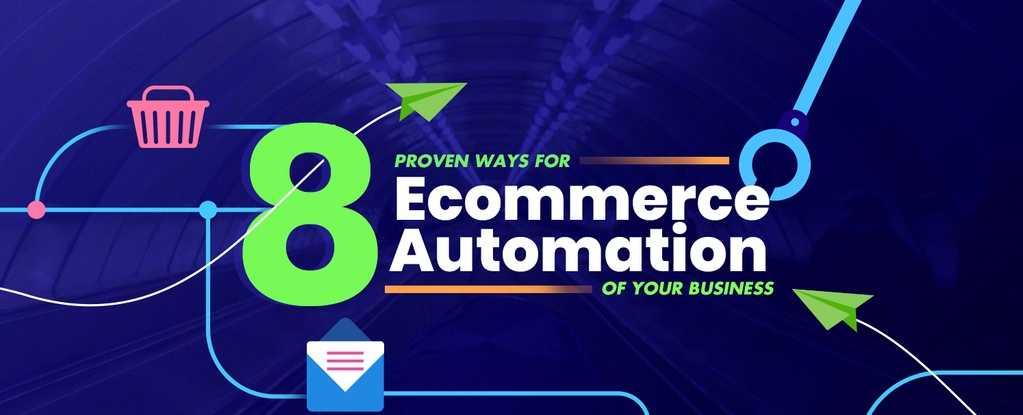 8 Proven Ways for Ecommerce Automation of your Business copy