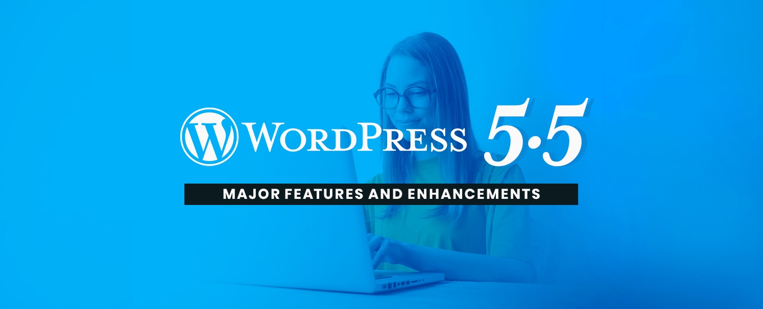 Whats New in Wordpress 5.5 - Major Features and Enhancements