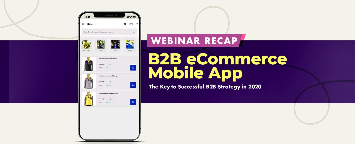 webinar-recap - B2B eCommerce Mobile App