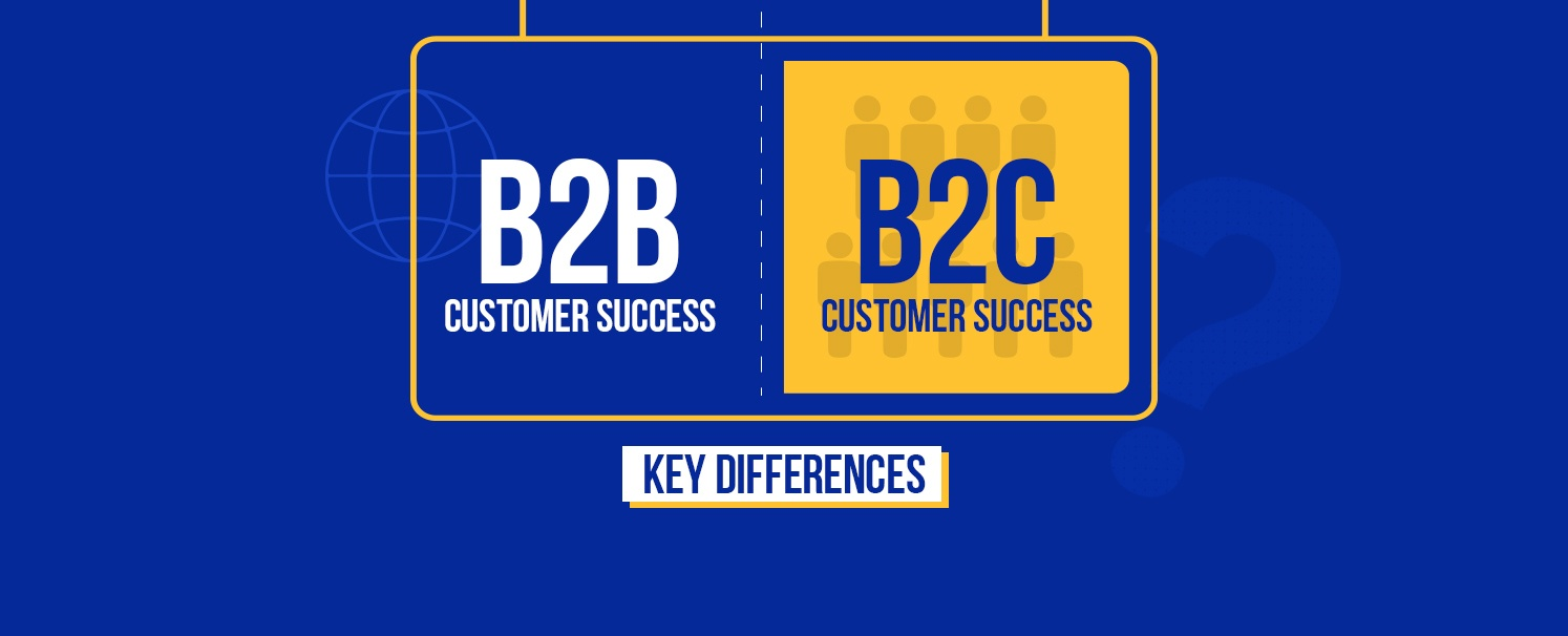 B2C vs B2B Customer Success Key Differences copy