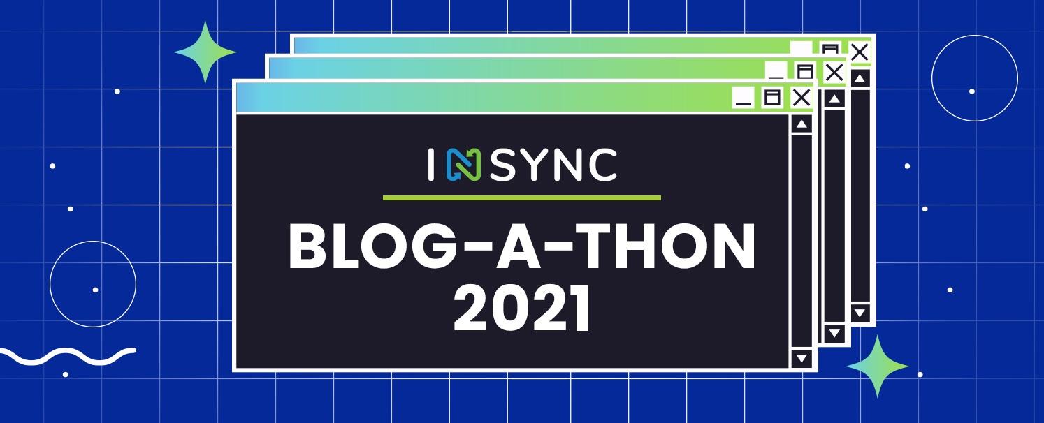 INSYNC Blog-a-thon 2021