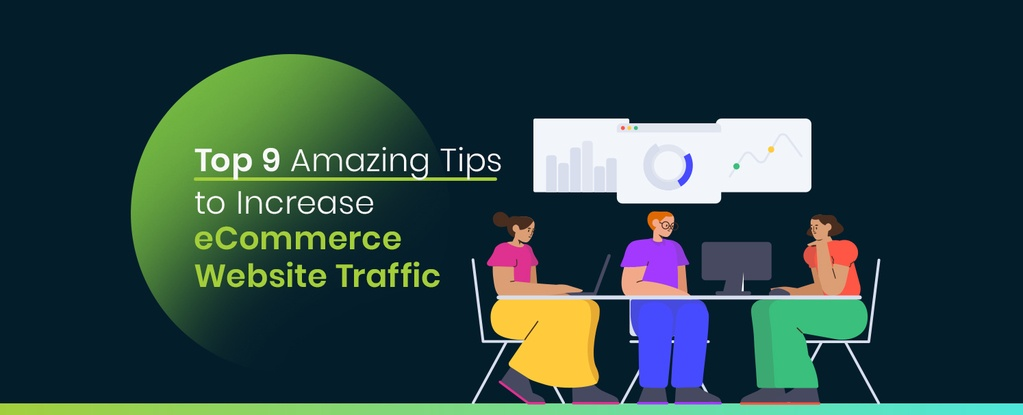 Top 9 Amazing Tips to Increase eCommerce Website Traffic