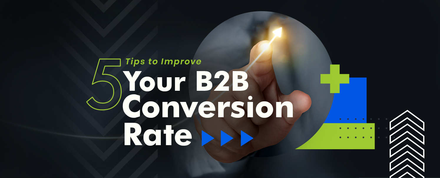 Top 5 Tips to Improve Your B2B Conversion Rate