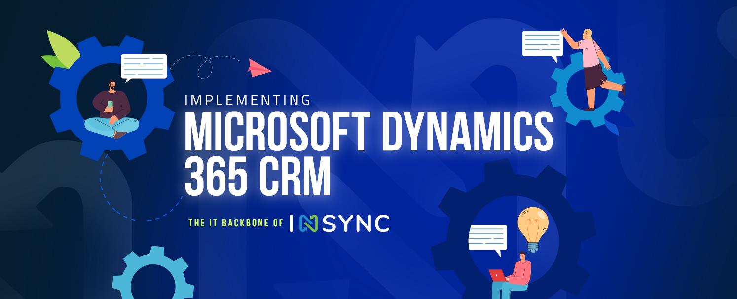Implementing Microsoft Dynamics 365 CRM – The IT Backbone of INSYNC
