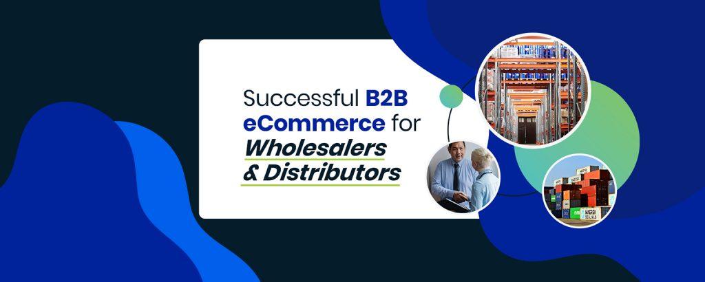 Successful-B2B-eCommerce-for-Wholesalers-and-Distributors-thumbnail-webinar
