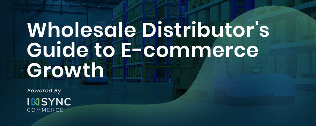 Webinar-thumbnail-Wholesale-Distributors-Guide-to-E-commerce-Growth
