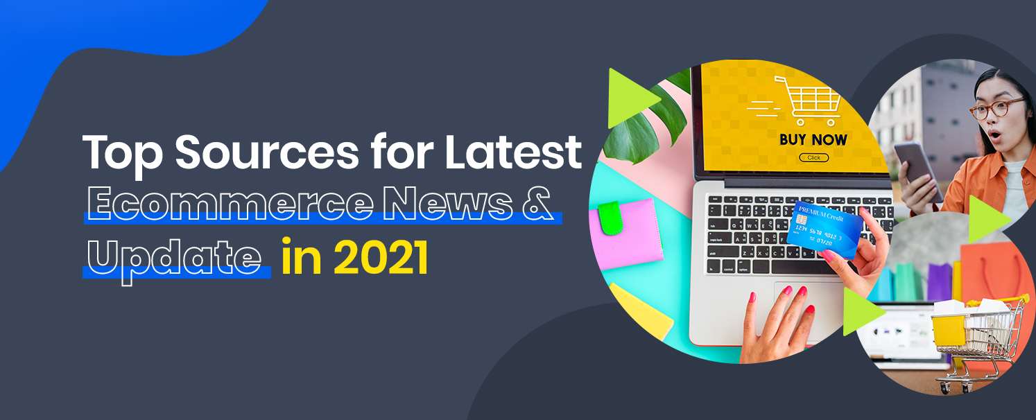 Top Sources for Latest eCommerce News and Updates in 2021